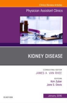 Kidney Disease, An Issue of Physician Assistant Clinics, Paperback Book