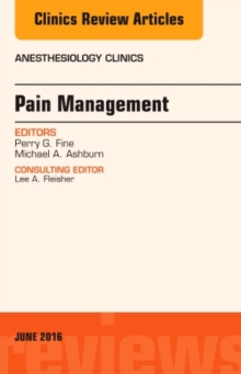 Pain Management, An Issue of Anesthesiology Clinics, Hardback Book