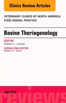 Bovine Theriogenology, an Issue of Veterinary Clinics of North America: Food Animal Practice, Hardback Book
