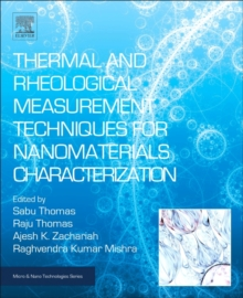 Thermal and Rheological Measurement Techniques for Nanomaterials Characterization : Volume 3, Hardback Book