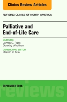 Palliative and End-of-Life Care, An Issue of Nursing Clinics of North America, Hardback Book