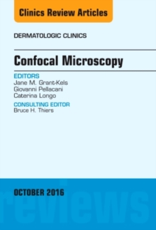 Confocal Microscopy, an Issue of Dermatologic Clinics, Hardback Book