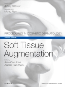 Soft Tissue Augmentation : Procedures in Cosmetic Dermatology Series, Hardback Book