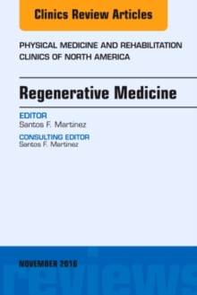 Regenerative Medicine, An Issue of Physical Medicine and Rehabilitation Clinics of North America, Hardback Book