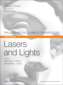 Lasers and Lights : Procedures in Cosmetic Dermatology Series, Hardback Book