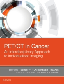 PET/CT in Cancer: An Interdisciplinary Approach to Individualized Imaging, Hardback Book