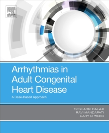 Arrhythmias in Adult Congenital Heart Disease : A Case-Based Approach, Paperback / softback Book