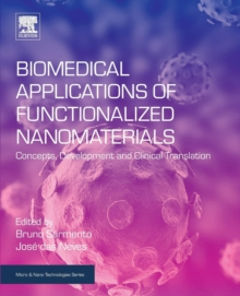 Biomedical Applications of Functionalized Nanomaterials : Concepts, Development and Clinical Translation, Paperback Book