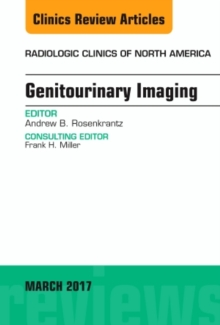 Genitourinary Imaging, an Issue of Radiologic Clinics of North America, Hardback Book