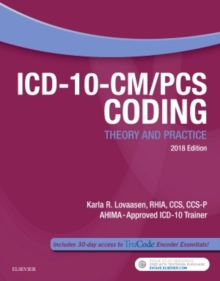 ICD-10-CM/PCS Coding: Theory and Practice, 2018 Edition, Paperback Book