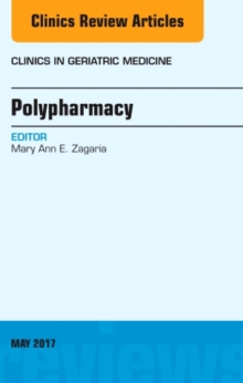 Polypharmacy, An Issue of Clinics in Geriatric Medicine, Hardback Book