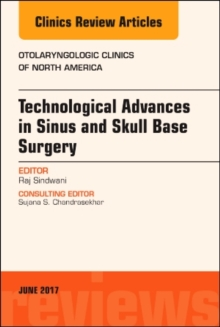 Technological Advances in Sinus and Skull Base Surgery, An Issue of Otolaryngologic Clinics of North America, Hardback Book