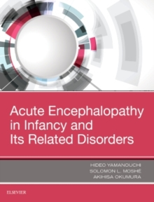 Acute Encephalopathy and Encephalitis in Infancy and Its Related Disorders, Hardback Book