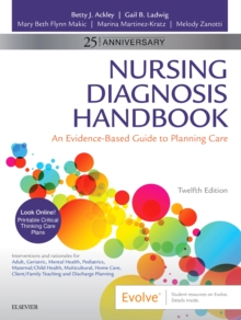 Nursing Diagnosis Handbook : An Evidence-Based Guide to Planning Care, Paperback / softback Book