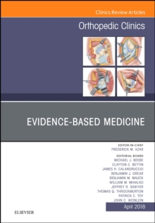 Evidence-Based Medicine, An Issue of Orthopedic Clinics, E-Book, PDF eBook
