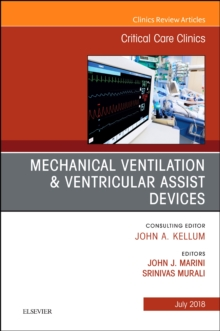 Mechanical Ventilation/Ventricular Assist Devices, An Issue of Critical Care Clinics, Hardback Book