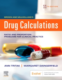 Brown and Mulholland's Drug Calculations : Process and Problems for Clinical Practice, Paperback / softback Book