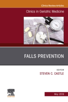 Falls Prevention, An Issue of Clinics in Geriatric Medicine, Ebook, EPUB eBook
