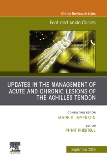 Updates in the Management of Acute and Chronic Lesions of the Achilles Tendon, An issue of Foot and Ankle Clinics of North America, Ebook, EPUB eBook