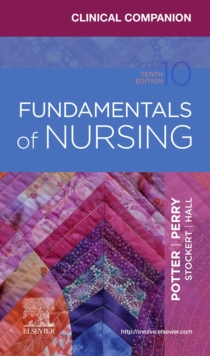 Clinical Companion for Fundamentals of Nursing, Paperback / softback Book