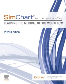SimChart for the Medical Office: Learning the Medical Office Workflow - 2020 Edition E-Book, EPUB eBook