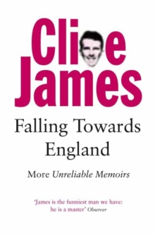 Falling Towards England : More Unreliable Memoirs, Paperback / softback Book