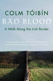 Bad Blood : A Walk Along the Irish Border, Paperback / softback Book