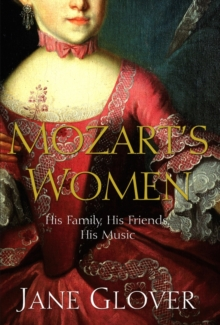 Mozart's Women : His Family, His Friends, His Music, Paperback / softback Book