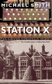 Station X : The Code Breakers of Bletchley Park, Paperback Book