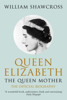 Queen Elizabeth the Queen Mother : The Official Biography, Paperback Book
