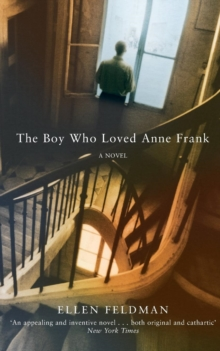 The Boy Who Loved Anne Frank : A Novel, Paperback Book