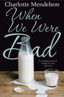 When We Were Bad : A Novel, Paperback Book