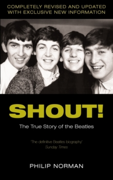 Shout! : The True Story of the Beatles, Paperback Book