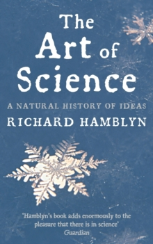 The Art of Science : A Natural History of Ideas, Paperback / softback Book