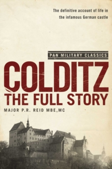 Colditz : The Full Story (Pan Military Classics Series), Paperback / softback Book