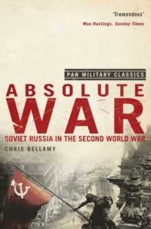 Absolute War : Soviet Russia in the Second World War (Pan Military Classics Series), Paperback Book