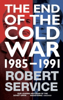 The End of the Cold War : 1985 - 1991, Paperback Book