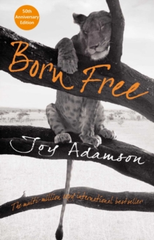 Born Free : The Full Story, Paperback / softback Book