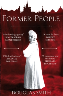 Former People : the Destruction of the Russian Aristocracy, Paperback Book