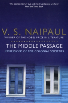 The Middle Passage : Impressions of five colonial societies, Paperback / softback Book
