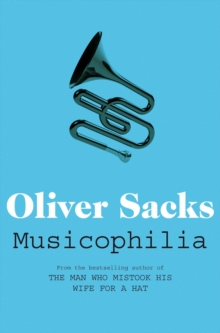 Musicophilia : Tales of Music and the Brain, Paperback / softback Book