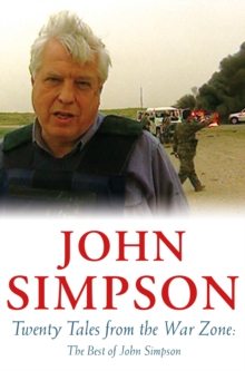 Twenty Tales from the War Zone : The Best of John Simpson, EPUB eBook