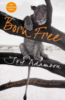 Born Free : The Story of Elsa, EPUB eBook