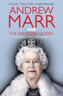 The Diamond Queen : Elizabeth II and Her People, Paperback / softback Book
