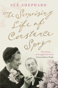 The Surprising Life of Constance Spry, Paperback Book