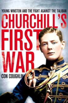 Churchill's First War : Young Winston and the Fight Against the Taliban, Paperback / softback Book