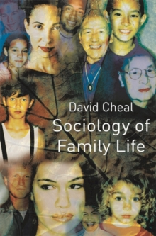 sociology and family life A sociology of family life queries notions of moral decline by revealing a remarkable persistence of commitment and reciprocity across cultures in traditional and new .