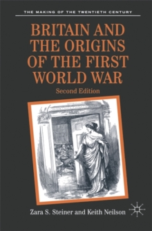 Britain and the Origins of the First World War, Paperback / softback Book
