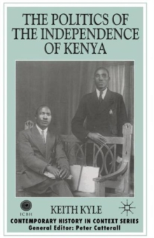 The Politics of the Independence of Kenya, Paperback / softback Book