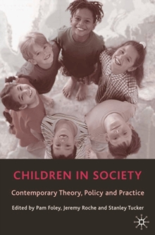 Children in Society : Contemporary Theory, Policy and Practice, Paperback Book